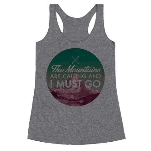 The Mountains Are Calling Racerback Tank Top