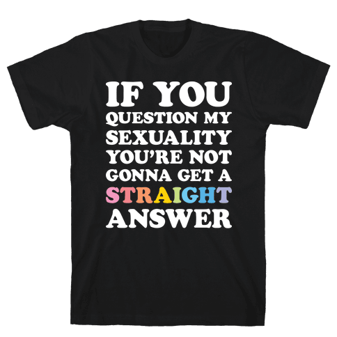 Question My Sexuality Mens T-Shirt