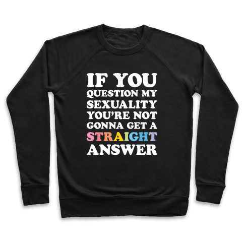 Question My Sexuality Pullover