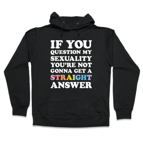 Question My Sexuality Hooded Sweatshirt