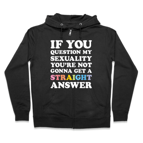 Question My Sexuality Zip Hoodie