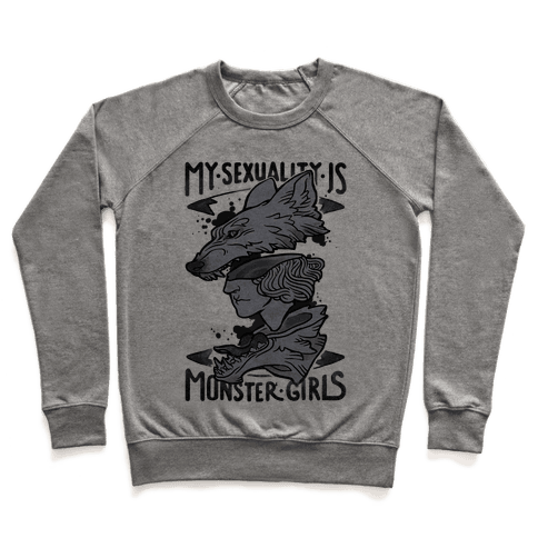 My Sexuality Is Monster Girls Pullover