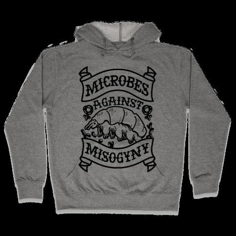 Microbes Against Misogyny Hooded Sweatshirt