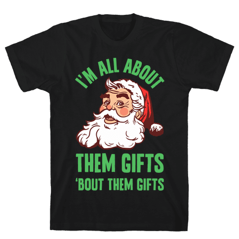 I'm All About Them Gifts Mens T-Shirt