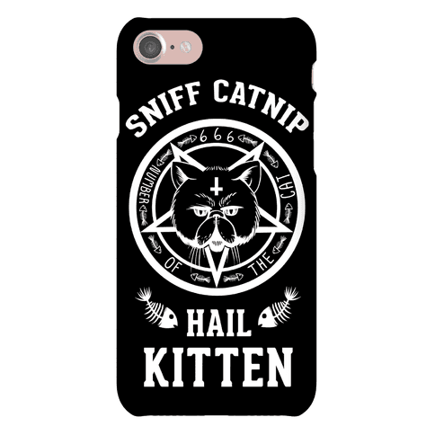 Sniff Catnip. Hail Kitten. Phone Case