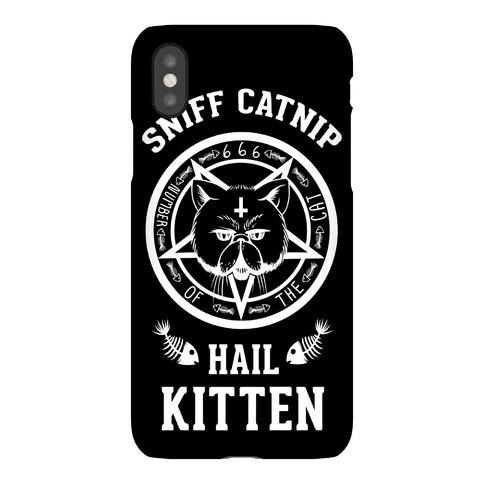 Sniff Catnip. Hail Kitten. Phone Case