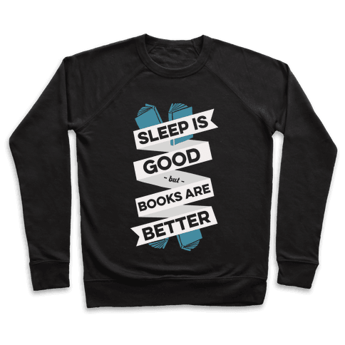 Sleep Is Good But Books Are Better Pullover