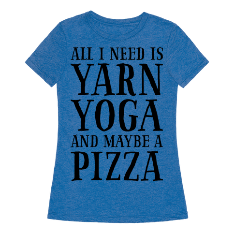 All I Need Is Yarn, Yoga and Maybe a Pizza