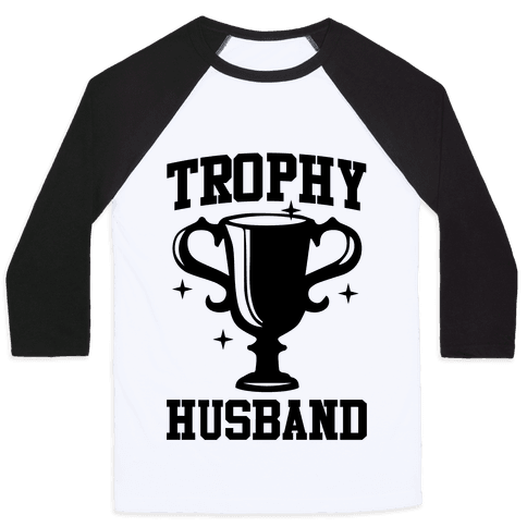 Trophy Husband Baseball Tee
