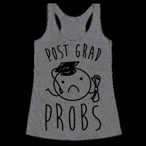 Post Grad Probs Racerback Tank Top