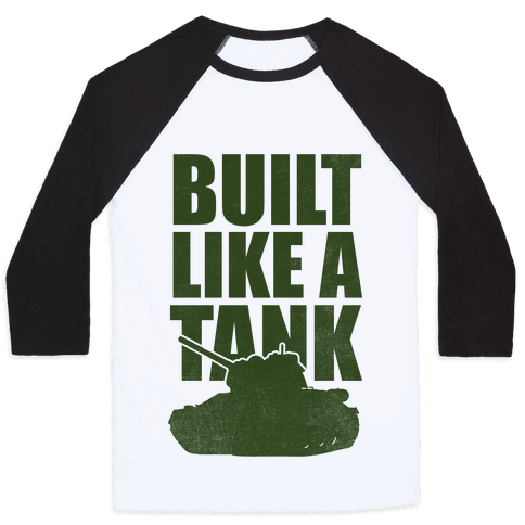 Built Like A Tank (Green) Baseball Tee