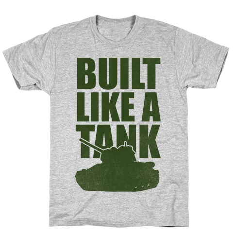 Built Like A Tank (Green) T-Shirt