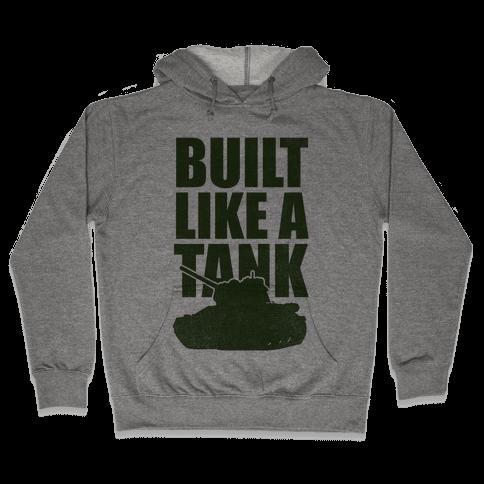 Built Like A Tank (Green) Hooded Sweatshirt
