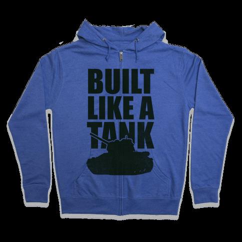 Built Like A Tank (Green) Zip Hoodie
