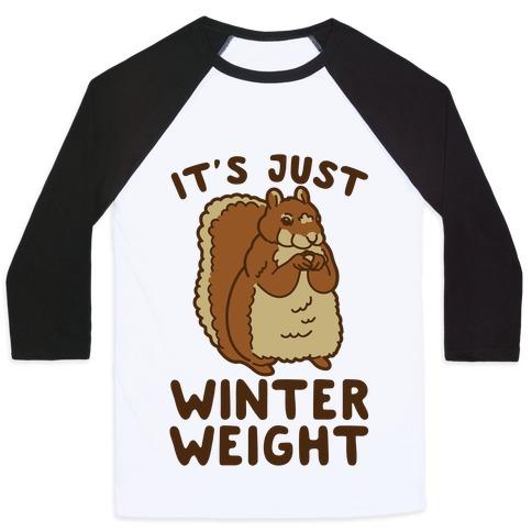 It's Just Winter Weight Baseball Tee