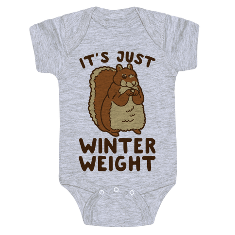 It's Just Winter Weight Baby Onesy