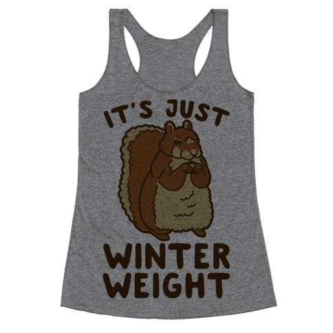 It's Just Winter Weight Racerback Tank Top
