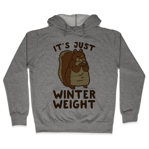 It's Just Winter Weight Hooded Sweatshirt