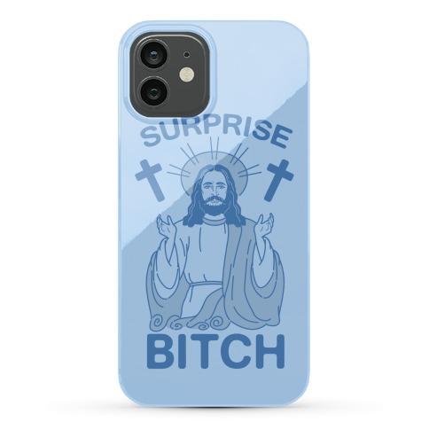 Surprise Bitch Jesus Phone Case