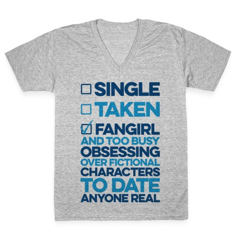 Single, Taken, Fangirl V-Neck Tee Shirt