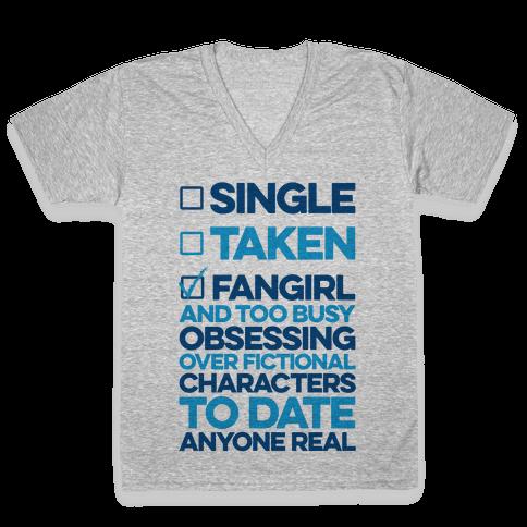 Single, Taken, Fangirl V-Neck Tee Shirt