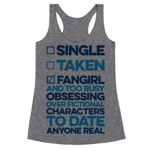 Single, Taken, Fangirl Racerback Tank Top
