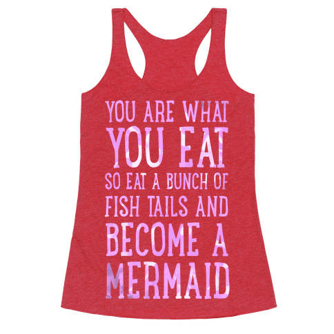 You Are What You Eat. So Eat a Bunch of Fish Tails and Become a Mermaid