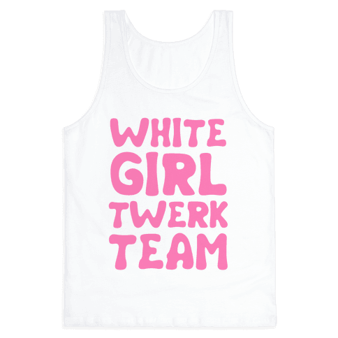 White Girl Twerk Team Tank Top
