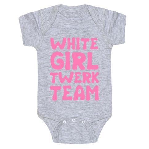 White Girl Twerk Team Baby Onesy