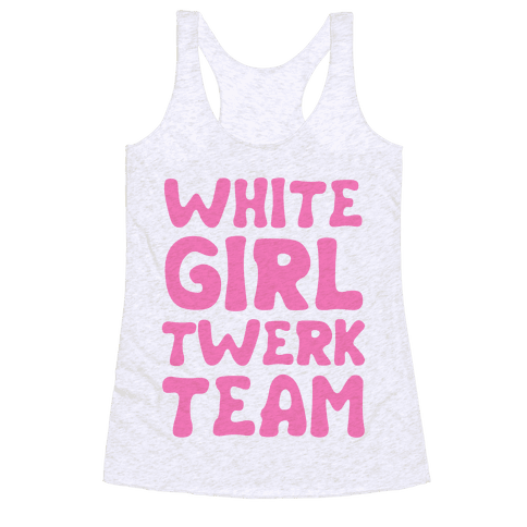 White Girl Twerk Team Racerback Tank Top