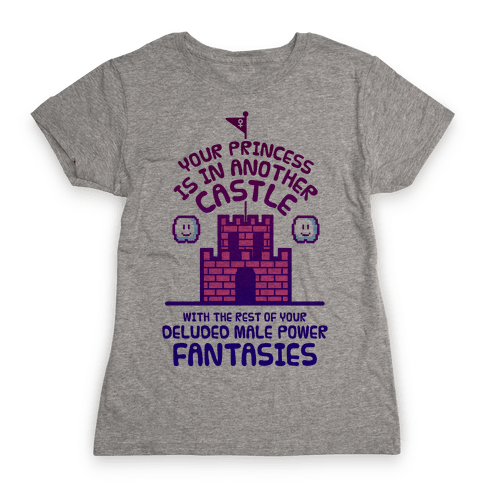 Your Princess Is In Another Castle Womens T-Shirt