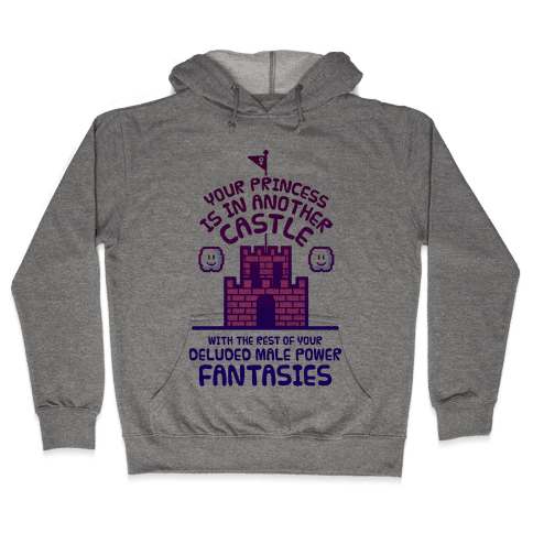 Your Princess Is In Another Castle Hooded Sweatshirt