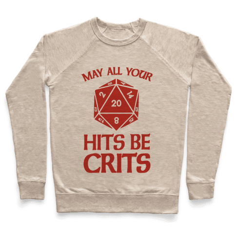 May All Your Hits Be Crits Pullover