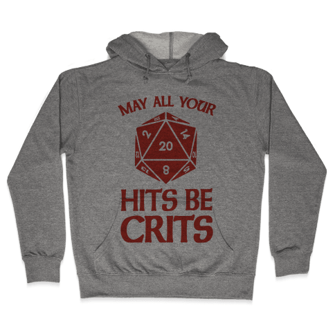 May All Your Hits Be Crits Hooded Sweatshirt