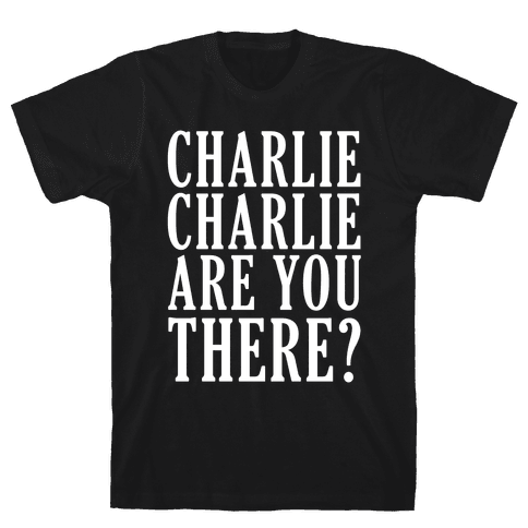 Charlie Charlie Are You There Mens T-Shirt