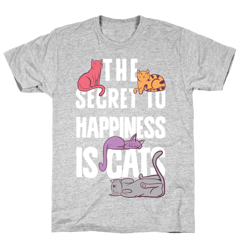 The Secret To Happiness Is Cats Mens T-Shirt