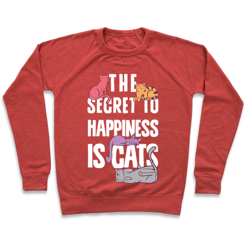 The Secret To Happiness Is Cats Pullover