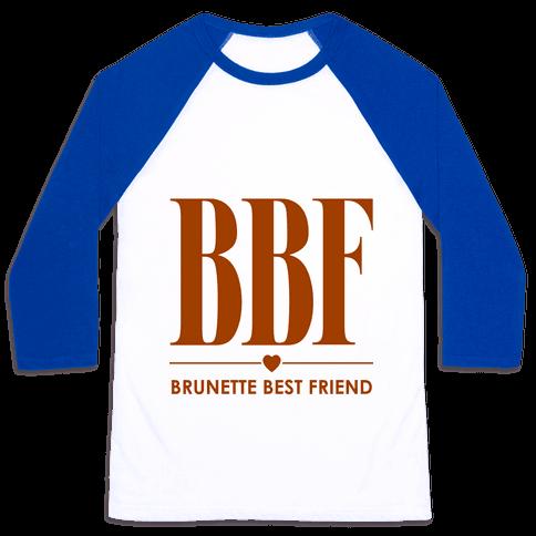 Brunette Best Friend (BBF) Baseball Tee