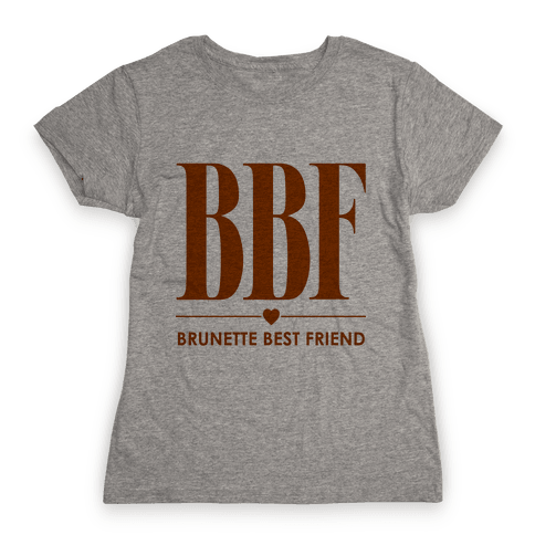 Brunette Best Friend (BBF) Womens T-Shirt