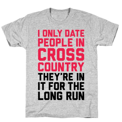 I Only Date People In Cross Country T-Shirt