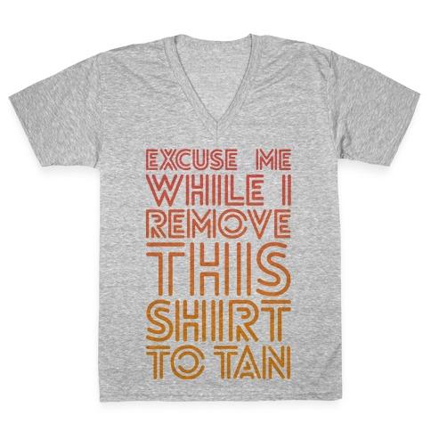 Excuse Me While I Remove This Shirt To Tan V-Neck Tee Shirt
