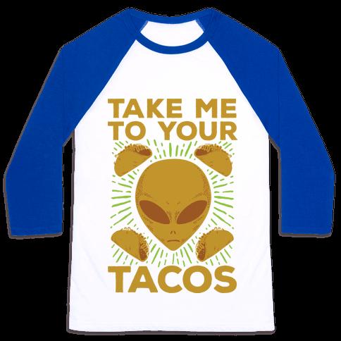 Take Me to Your Tacos Baseball Tee