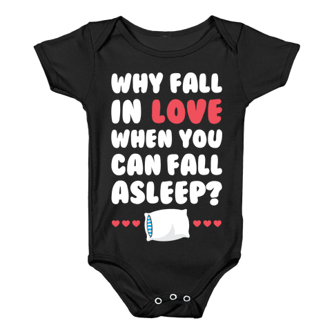 Why Fall In Love Baby Onesy