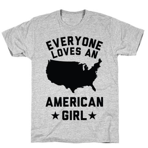 Everyone Loves an American Girl T-Shirt