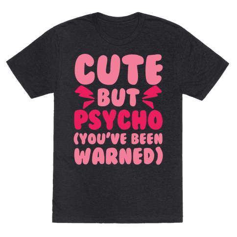Cute But Psycho (You've Been Warned)