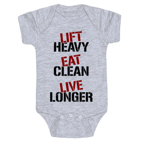 Lift Heavy, Eat Clean, Live Longer Baby Onesy
