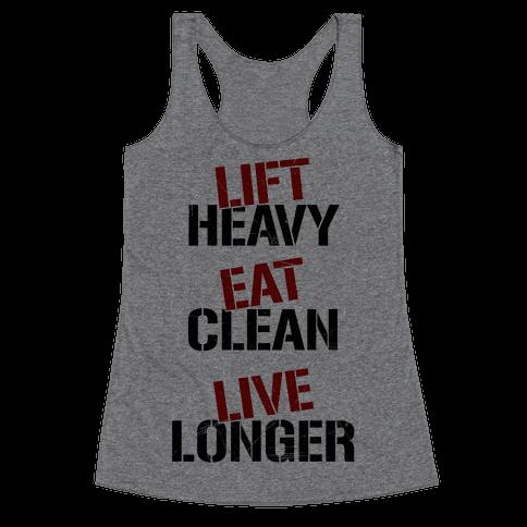 Lift Heavy, Eat Clean, Live Longer Racerback Tank Top