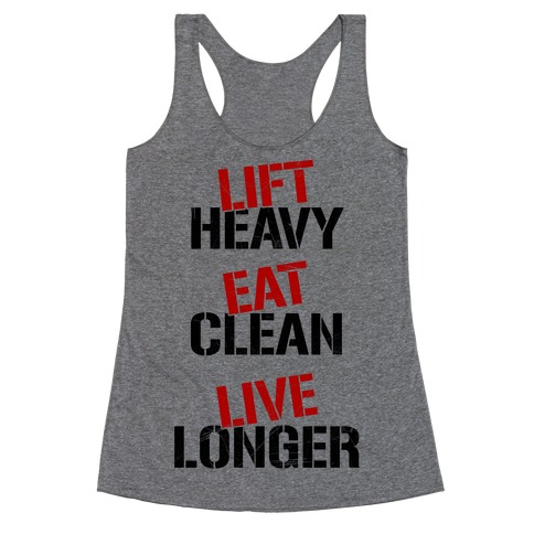Lift Heavy, Eat Clean, Live Longer Racerback Tank Top