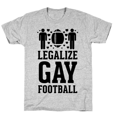 Legalize Gay Football T-Shirt