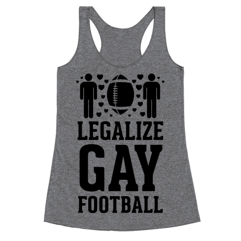 Legalize Gay Football Racerback Tank Top